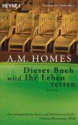 Dieses Buch wird ihr Leben retten, A. M. Homes