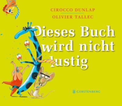 Dieses Buch wird nicht lustig, Cirocco Dunlap, Olivier Tallec