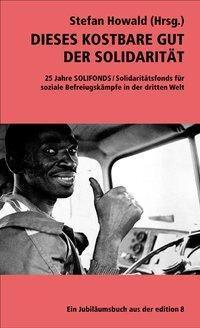 Dieses kostbare Gut der Solidarität, m. DVD, Stefan Howald