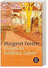 Dieses so kostbare Leben, Margaret Forster