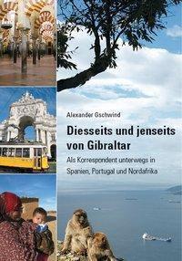 Diesseits und jenseits von Gibraltar, Alexander Gschwind