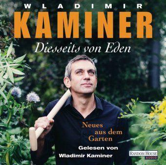 Diesseits von Eden - Neues aus dem Garten, 2 Audio-CDs, Wladimir Kaminer