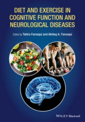 Diet and Exercise in Cognitive Function and Neurological Diseases, Tahira Farooqui, Akhlaq A. Farooqui