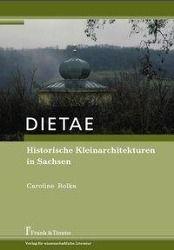 DIETAE. Historische Kleinarchitekturen in Sachsen, Caroline Rolka