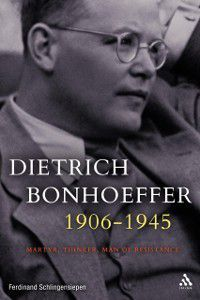 Dietrich Bonhoeffer 1906-1945, Ferdinand Schlingensiepen