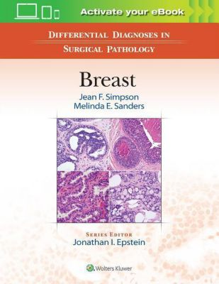 Differential Diagnoses in Surgical Pathology: Breast, None, Jean F. Simpson