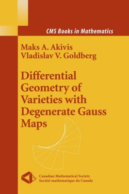 Differential Geometry of Varieties with Degenerate Gauss Maps, M. Akivis, V. Goldberg