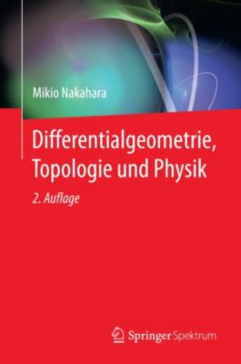 Differentialgeometrie, Topologie und Physik, Mikio Nakahara