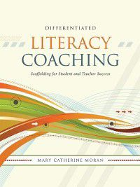 Differentiated Literacy Coaching, Mary-Catherine Moran