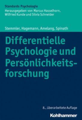 Differentielle Psychologie und Persönlichkeitsforschung, Manfred Amelang, Gerhard Stemmler, Frank Spinath, Dirk Hagemann