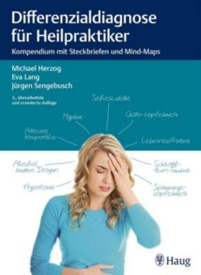 Differenzialdiagnose für Heilpraktiker, Michael Herzog, Eva Lang, Jürgen Sengebusch