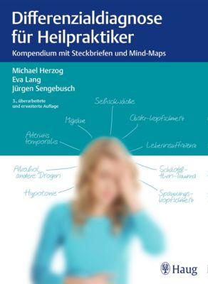 Differenzialdiagnose für Heilpraktiker, Michael Herzog, Jürgen Sengebusch, Eva Lang