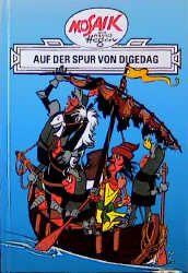 Dig, Dag und Ritter Runkel - Auf der Spur von Digedag - Hannes Hegen |