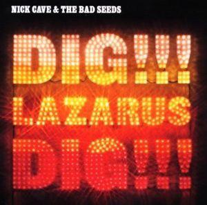 Dig,Lazarus,Dig!!!, Nick & The Bad Seeds Cave
