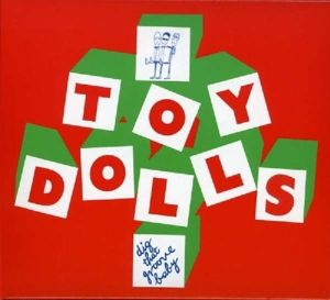 Dig That Groove Baby, Toy Dolls