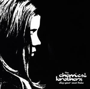 Dig Your Own Hole, The Chemical Brothers