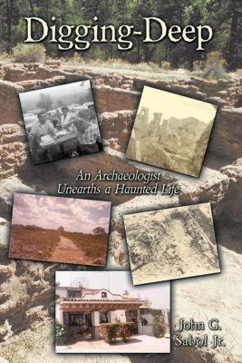 Digging-Deep, John G. Sabol Jr.