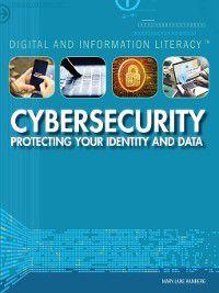 Digital and Information Literacy: Cybersecurity, Mary-Lane Kamberg