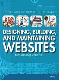 Digital and Information Literacy: Designing, Building, and Maintaining Websites, J. Poolos