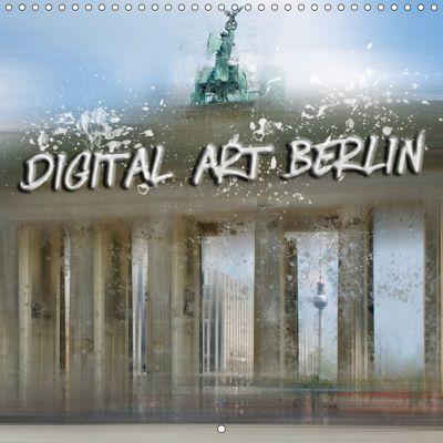 Digital Art BERLIN (Wall Calendar 2019 300 × 300 mm Square), Melanie Viola
