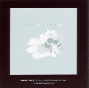Digital Ash In A Digital Urn, Bright Eyes