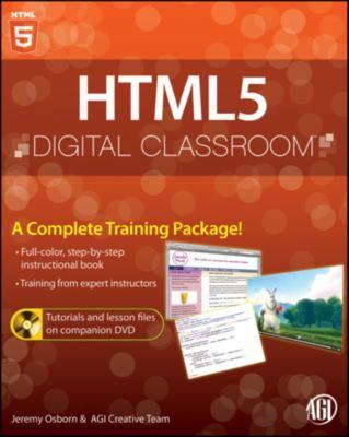 Digital Classroom: HTML5 Digital Classroom, Jeremy Osborn