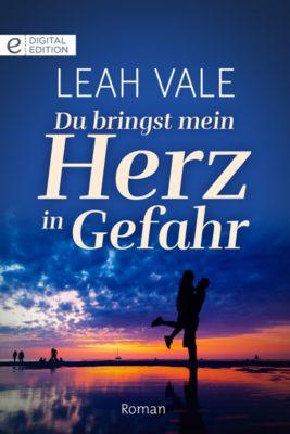 Digital Edition: Du bringst mein Herz in Gefahr, Leah Vale