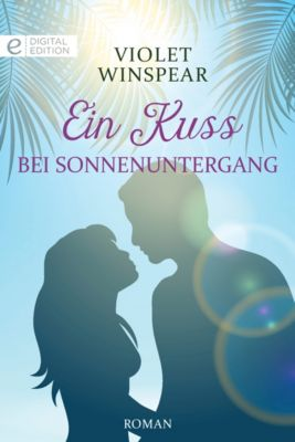 Digital Edition: Ein Kuss bei Sonnenuntergang, VIOLET WINSPEAR