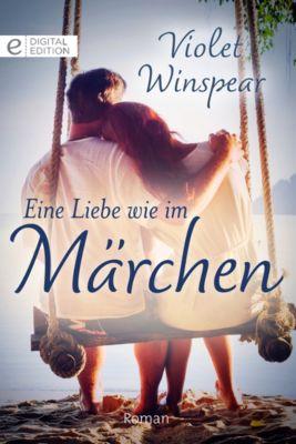 Digital Edition: Eine Liebe wie im Märchen, Violet Winspear