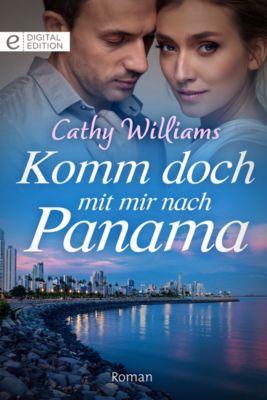 Digital Edition: Komm doch mit mir nach Panama, Cathy Williams