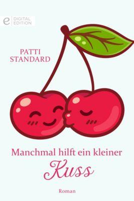 Digital Edition: Manchmal hilft ein kleiner Kuss, Patti Standard