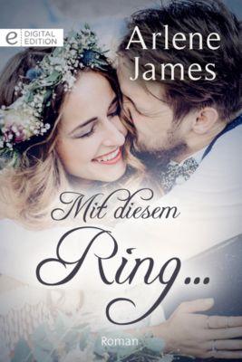 Digital Edition: Mit diesem Ring ..., Arlene James