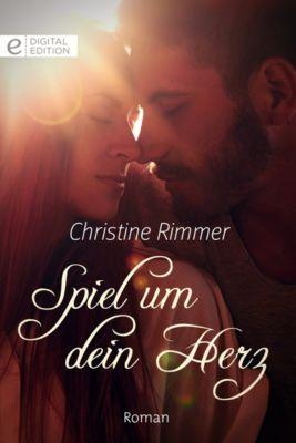 Digital Edition: Spiel um dein Herz, Christine Rimmer