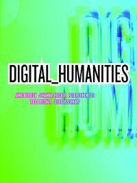 Digital_Humanities, Johanna Drucker, Peter Lunenfeld, Anne Burdick, Jeffrey Schnapp, Todd Presner