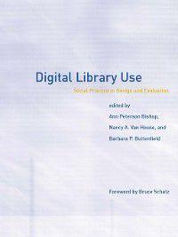 Digital Library Use, Barbara P. Buttenfield, Ann Peterson-Kemp, Bruce Schatz, Nancy A. Van House