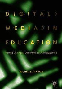 Digital Media in Education, Michelle Cannon