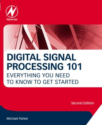 Digital Signal Processing 101, Michael Parker