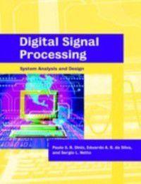 Digital Signal Processing, Paulo S. R. Diniz, Sergio L. Netto, Eduardo A. B. da Silva