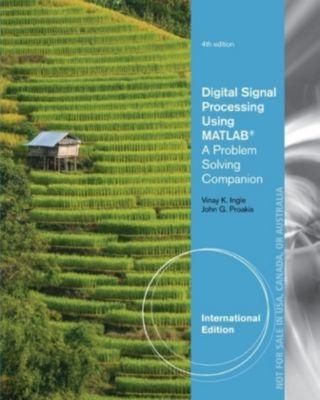 Digital Signal Processing Using MATLAB, John G. Proakis, Vinay K. Ingle