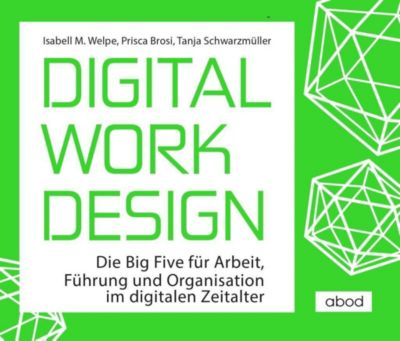 Digital Work Design, 6 Audio-CDs, Isabell M. Welpe, Prisca Brosi, Tanja Schwarzmüller