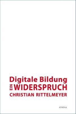 Digitale Bildung - ein Widerspruch - Christian Rittelmeyer pdf epub