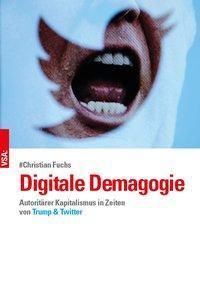 Digitale Demagogie, Christian Fuchs