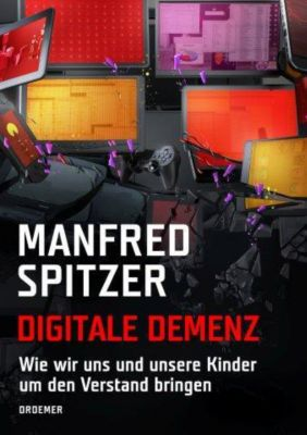 Digitale Demenz, Manfred Spitzer