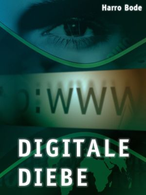 Digitale Diebe, Harro Bode