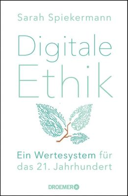 Digitale Ethik - Sarah Spiekermann |