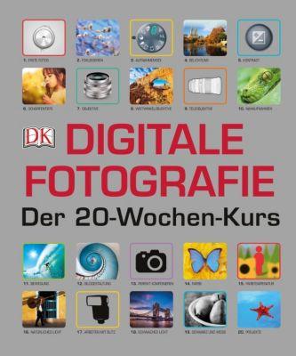 Digitale Fotografie - Der 20-Wochen-Kurs -  pdf epub