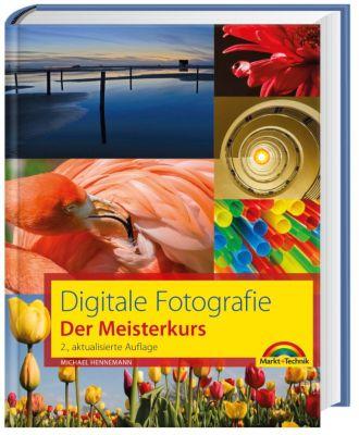 Digitale Fotografie - Der Meisterkurs, Michael Hennemann