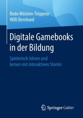 Digitale Gamebooks in der Bildung, Bodo Möslein-Tröppner, Willi Bernhard