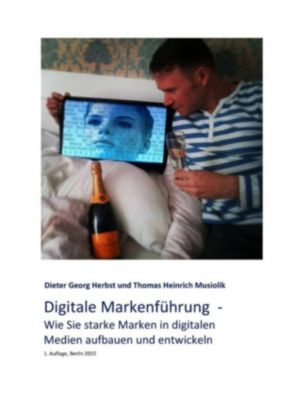 Digitale Markenführung, Dieter Georg Herbst, Thomas Heinrich Musiolik