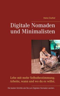 Digitale Nomaden und Minimalisten, Heinz Duthel